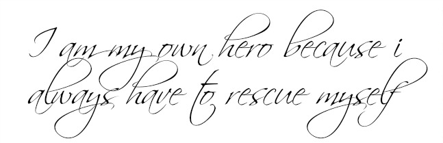 I AM MY OWN HERO BECAUSE I ALWAYS SAFE MYSELF