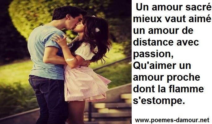Un amour sacré mieux vaut aimé un amour de distance avec passion, Qu'aimer un amour proche dont la flamme s'estompe.