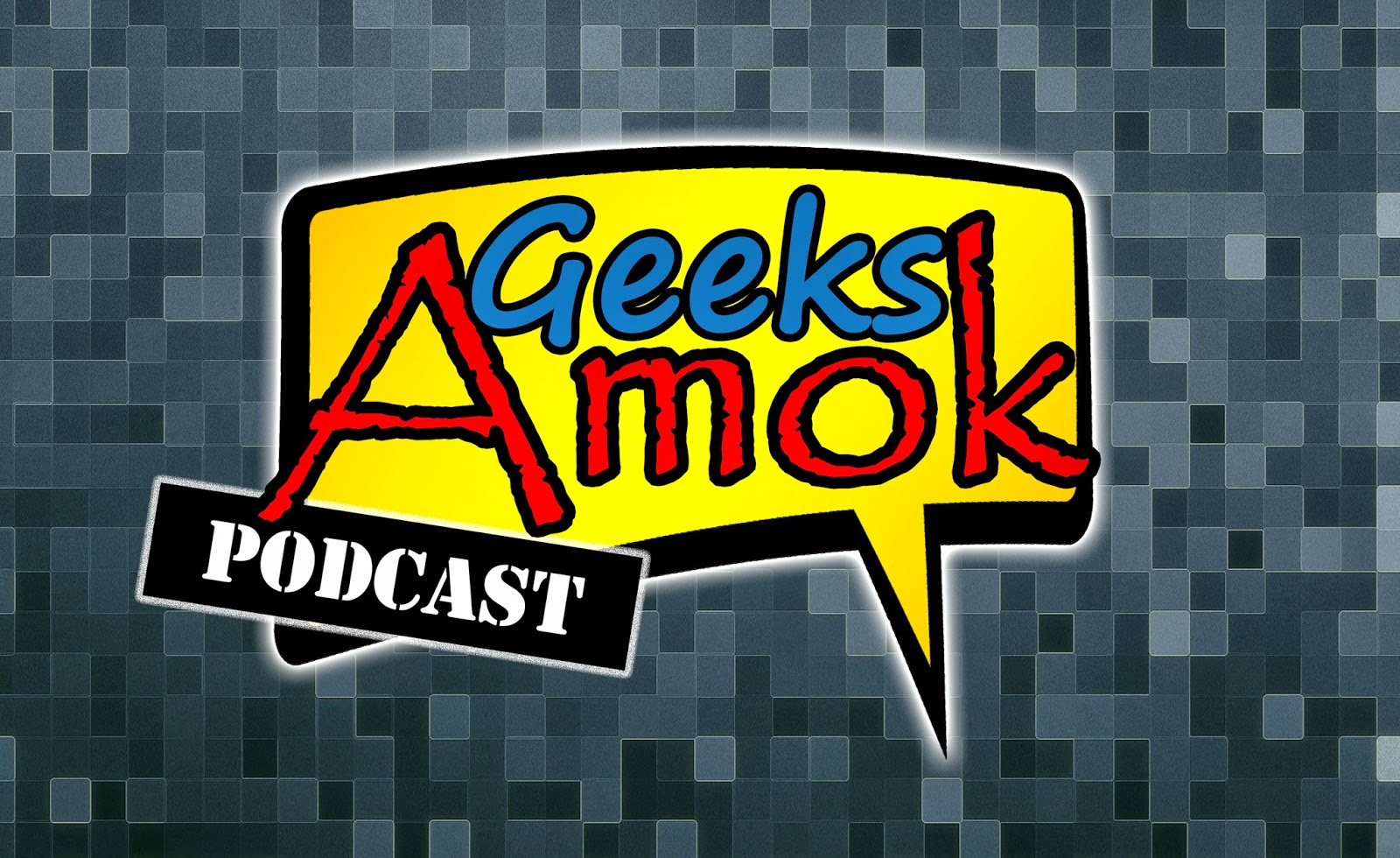 Geeks Amok Podcast