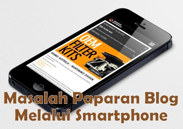 Masalah Paparan Blog Melalui Smartphone (Mobile)