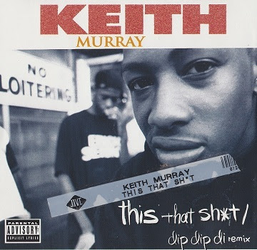 Keith Murray – This That Shit (Dip Dip Di Remix) (CDS) (1994) (320 kbps)