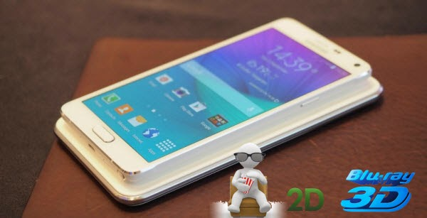 convert 2D/3D Blu-ray to Galaxy Note 4