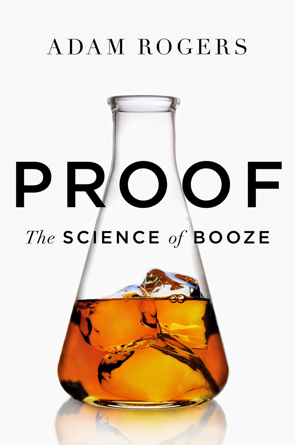 """proof, the science of booze"" - Adam Rogers"