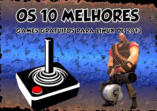 Os 10 melhores games gratuitos para Linux de 2013