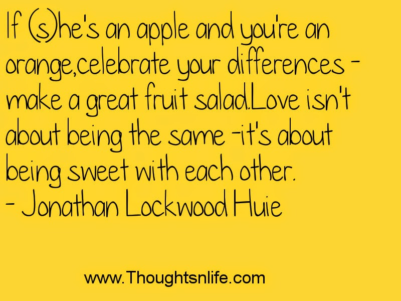 If (s)he's an apple and you're an orange