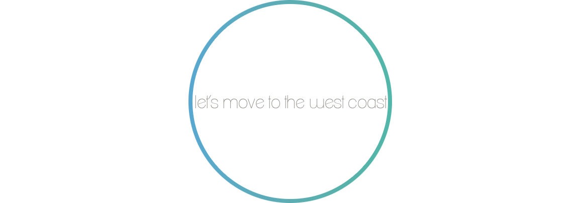 let's move to the west coast