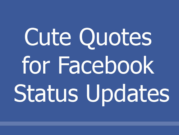 Love Quotes For Him For Fb Status : quotes for facebook status that one can enjoy read cute crush quotes ...