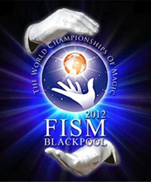 FISM Magic Convention 2012 Hosted in England