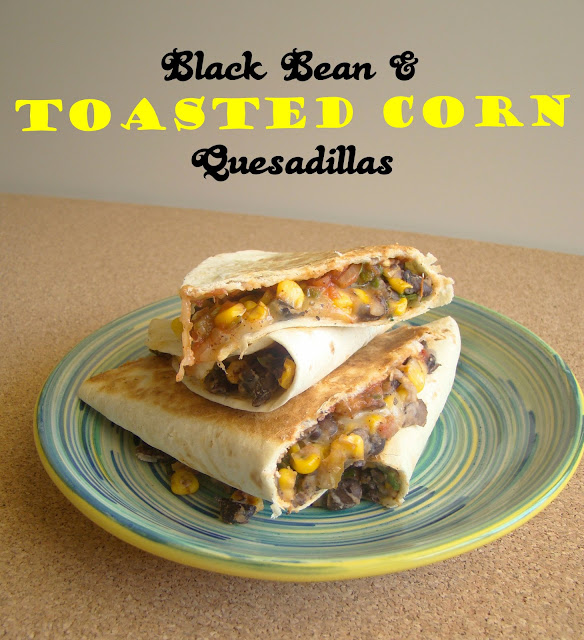 Healthy, quick, and easy: Black Bean and Toasted Corn Quesadillas ~ The Rookie Cook
