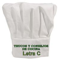 Trucos y Consejos de Cocina. Letra C.