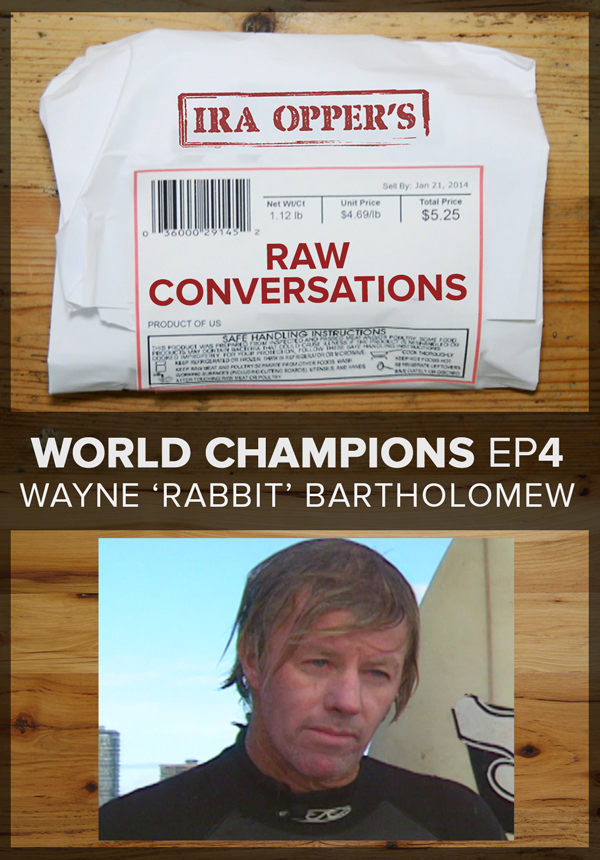 Raw Conversations - World Champions - Episode 4 - Wayne Rabbit Bartholomew (2015)