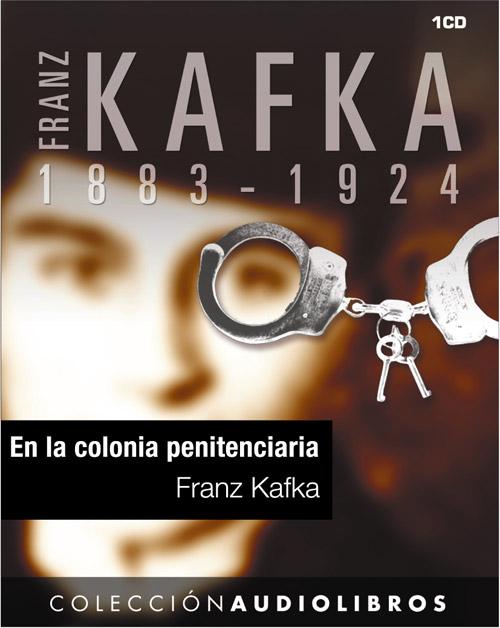 El grupo de baco la colonia penitenciaria franz kafka for La colonia penitenciaria