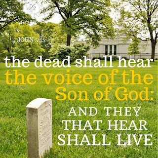 Verily, verily, I say unto you, The hour is coming, and now is, when the dead shall hear the voice of the Son of God: and they that hear shall live. John 5:25