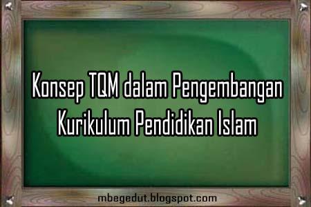 Konsep Total Quality Management dalam Pengembangan Kurikulum Pendidikan Islam