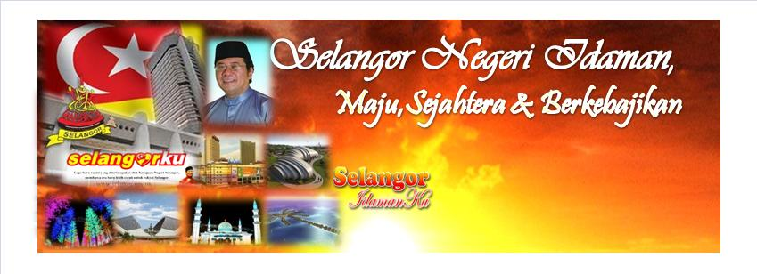 Selangor Negeri Idaman,Maju,Sejahtera & Berkebajikan