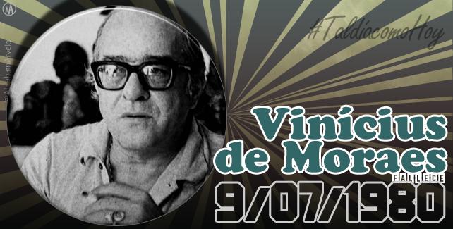 1980: fallece Vinícius de Moraes, poeta, letrista y cantante de bossa nova brasilero.