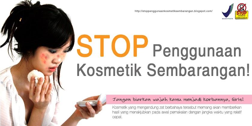 STOPPenggunaanKosmetikSembarangan