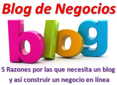 5 Razones por las que necesita un blog y así construir un negocio en línea