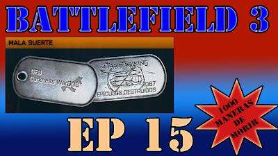 Episodio 15 de mi serie 1000 Maneras de Morir en Battlefield 3