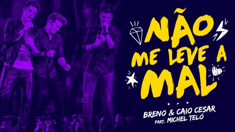 Breno e Caio Cesar - Não Me Leve a Mal Part. Michel Teló