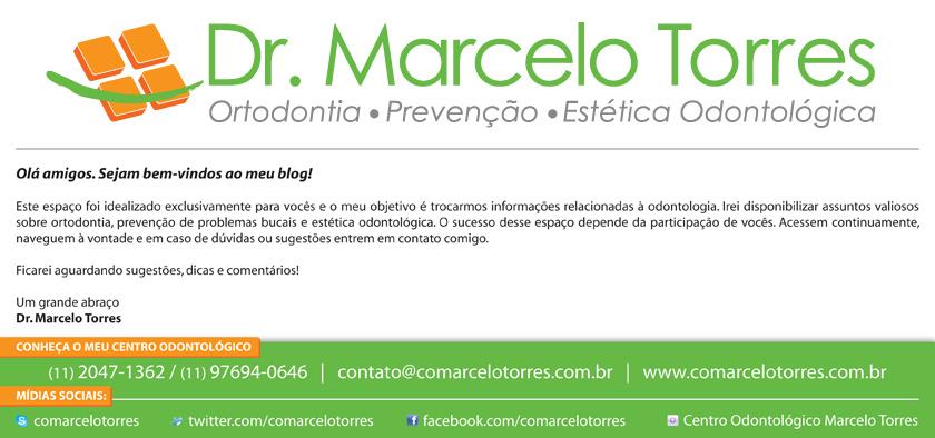 Dr Marcelo Torres, Ortodontia, Prevenção e Estética Odontológica