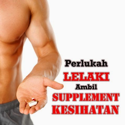 Perlukah Lelaki Ambil Supplement Kesihatan