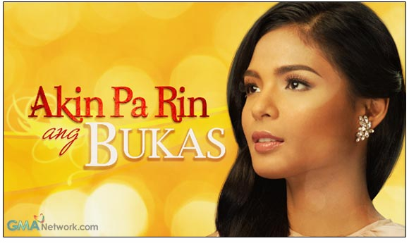 Akin Pa Rin ang Bukas (Tomorrow is Still Mine) is an upcoming Filipino drama series to be broadcast by GMA Network starring Lovi Poe, Charee Pineda, Rocco Nacino, Solenn Heussaff...