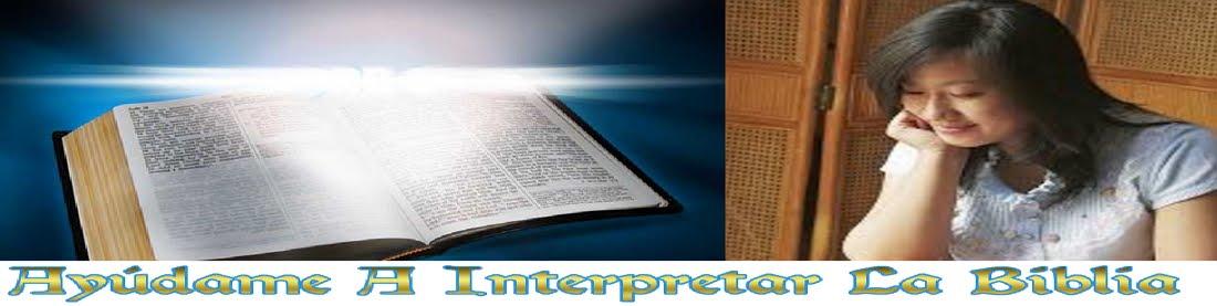 Ayúdame a interpretar la Biblia