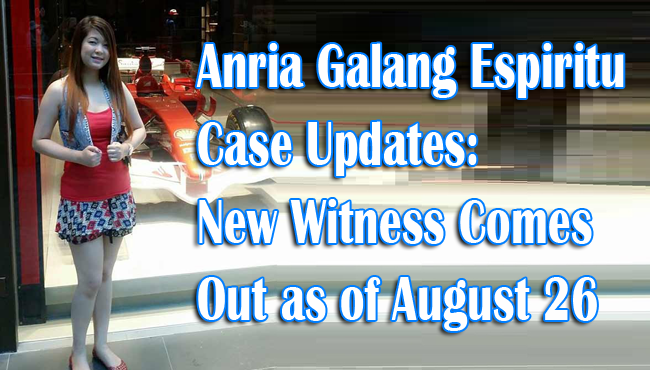 Anria Galang Espiritu Case: New Witness Comes Out as of August 26