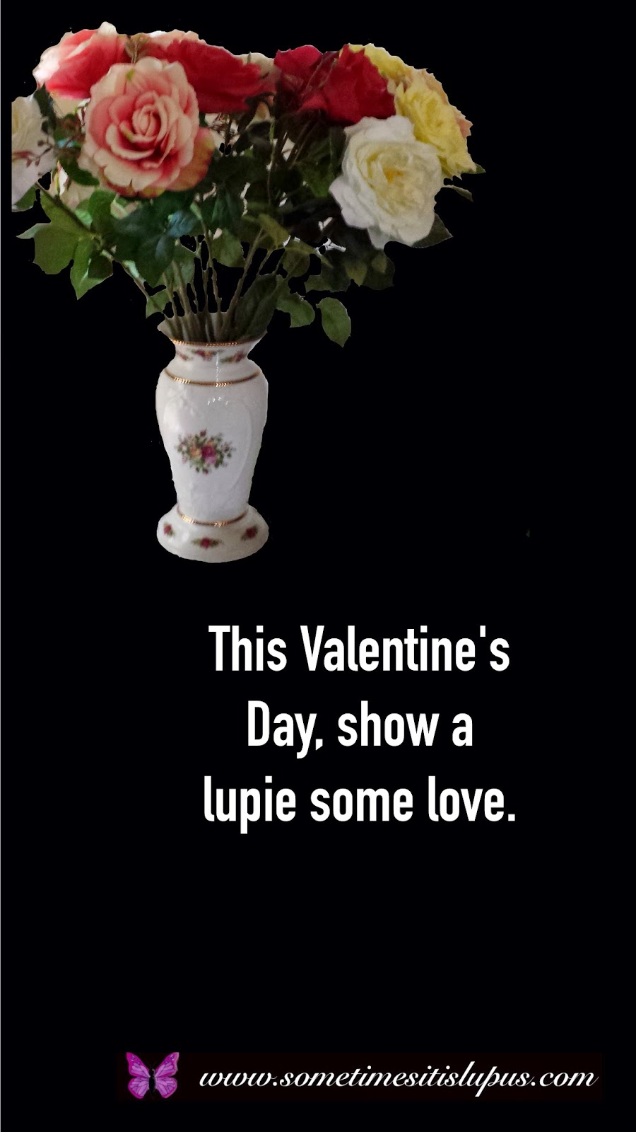 "Image: vase of roses on black background. White text; ""This Valentine's Day, show a lupie some love."""