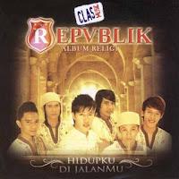 Repvblik - Hidupku Di Jalan-Mu ( Album Religi 2007)