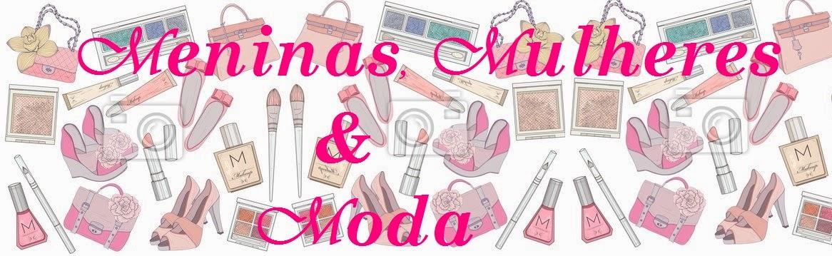 Meninas Mulheres & Moda