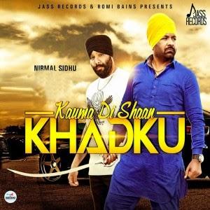 kauma-di-shaan-khadku-mp3-dwonload-lyrics-hd-video-nirmal-sidhu