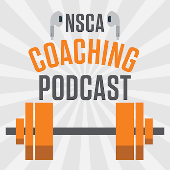 Podcast of the Week: NSCA Coaching Podcast-Dr. Andy Galpin