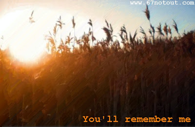 You'll remember me .. fields of barley