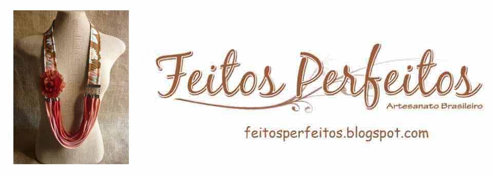 FEITOS PERFEITOS