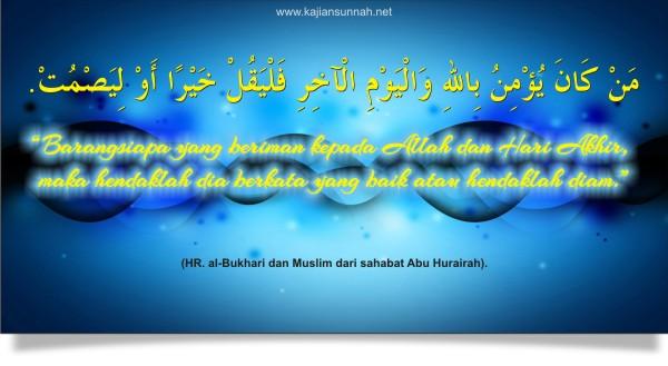 Berkatalah Yang Baik Atau Diam Kajian Sunnah