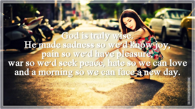 God Is Truly Wise, Picture Quotes, Love Quotes, Sad Quotes, Sweet Quotes, Birthday Quotes, Friendship Quotes, Inspirational Quotes, Tagalog Quotes