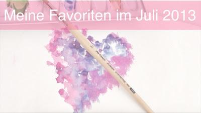 Favoriten Juli 2013