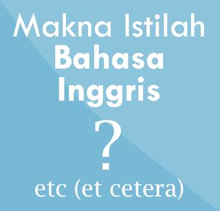 Daftar Lengkap Istilah Dalam Bahasa Inggris
