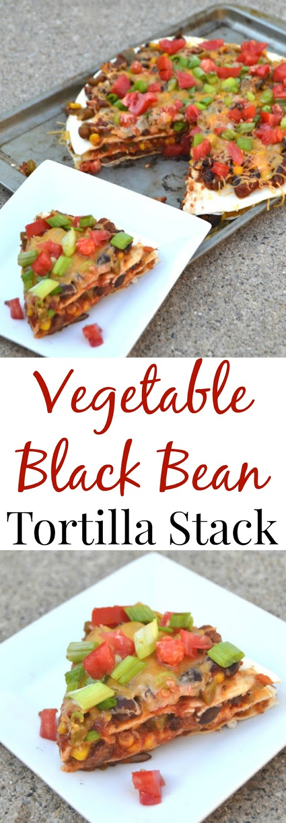 Vegetable Black Bean Tortilla Stack- a layered tortilla stack with sauteed fajita vegetables and black beans! www.nutritionistreviews.com