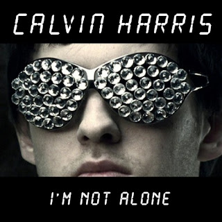 Calvin Harris - I´m Not Alone Lyrics