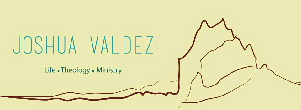 Joshua Valdez: Life, Theology, Ministry