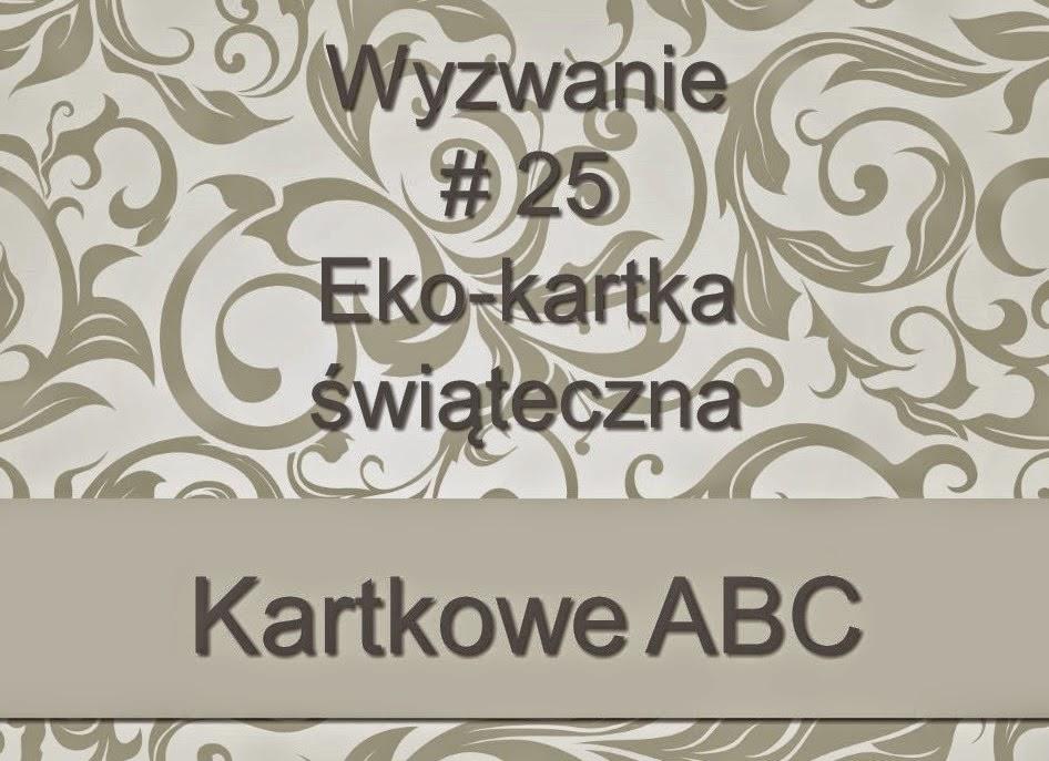 http://kartkoweabc.blogspot.com/2014/12/wyzwanie-25-eko-kartka-swiateczna.html