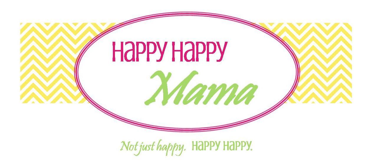 Happy Happy Mama