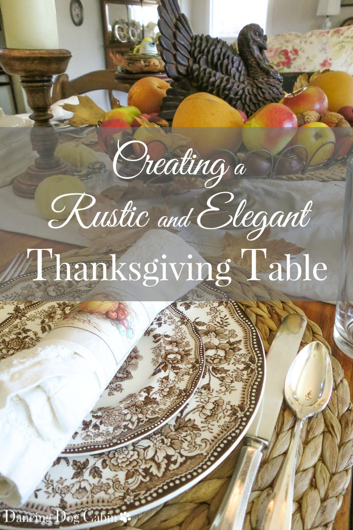 Dancing dog cabin creating a rustic and elegant for Elegant table setting for thanksgiving