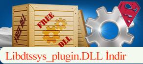 Libdtssys_plugin.dll Hatası çözümü.