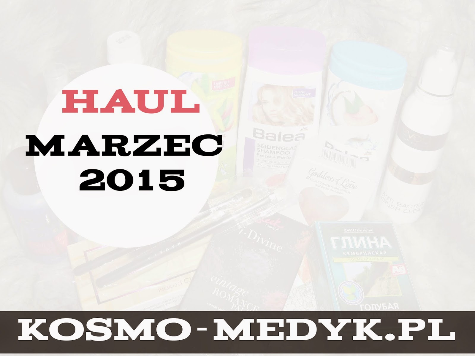 Haul Marzec 2015 - Kavai, Cytrynowa, Cocolita.