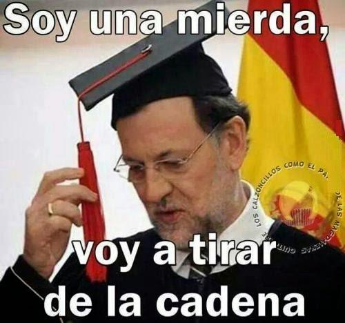 Voy a tirar de la cadena Rajoy