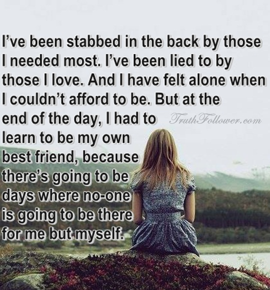 I\'ve been stabbed in the back by those I needed most, Quotes ...